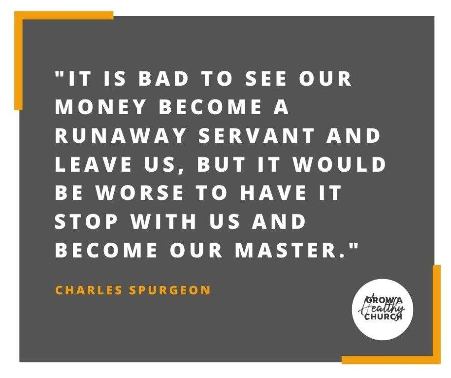 It is bad to see our money become a runaway servant and leave us, but it would be worse to have it stop with us and become our master.