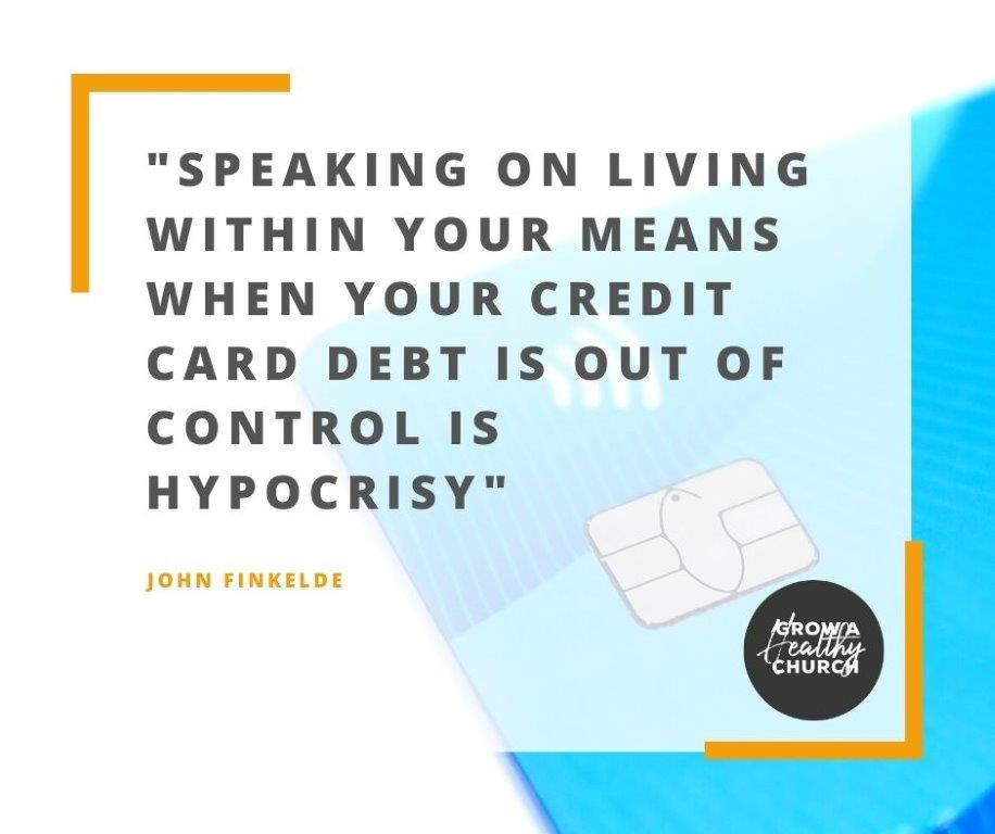 Speaking on living within your means when your credit card debt is out of control is hypocrisy