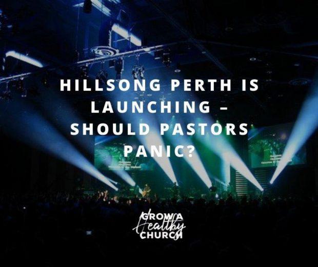 Hillsong Perth Is Launching – Should Pastors Panic