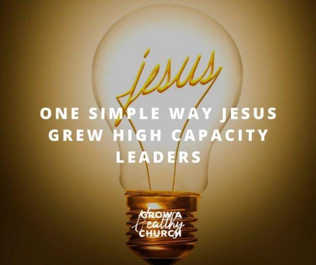 Jesus grew high capacity leaders
