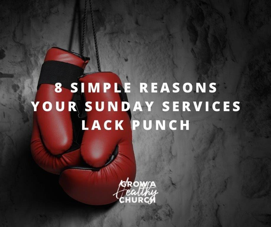 8 simple reasons your church services lack punch