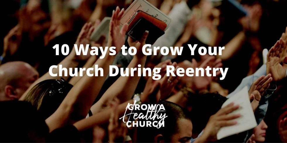 grow church during reentry-